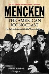 Mencken: The American Iconoclast - Marion Elizabeth Rodgers - cover