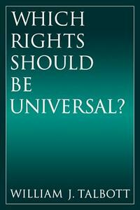 Which Rights Should Be Universal? - William J. Talbott - cover