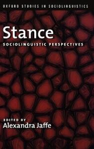 Stance: Sociolinguistic Perspectives - Alexandra Jaffe - cover