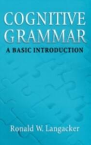 Cognitive Grammar: A Basic Introduction - Ronald W. Langacker - cover