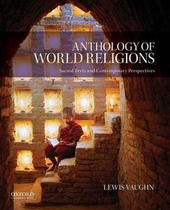 Anthology of World Religions: Sacred Texts and Contemporary Perspectives - Lewis Vaughn - cover
