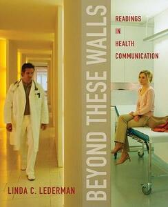 Beyond These Walls: Readings in Health Communication - cover