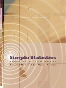 Simple Statistics: Applications in Social Research - Terance D. Miethe,Jane Florence Gauthier - cover
