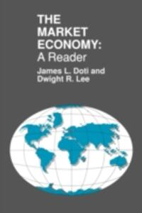 The Market Economy: A Reader - James Doti,Dwight R. Lee - cover