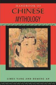 Handbook of Chinese Mythology - Lihui Yang,Deming An - cover