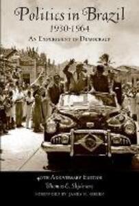 Politics in Brazil, 1930 - 1964: An Experiment in Democracy - 40th Anniversary Edition - Thomas E. Skidmore - cover