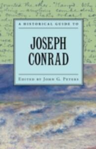 A Historical Guide to Joseph Conrad - cover