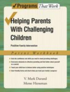 Helping Parents with Challenging Children: Parent Workbook: Positive Family Intervention - V. Mark Durand,Meme Hieneman - cover
