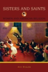 Sisters and Saints: Women and American Religion - Ann Braude - cover