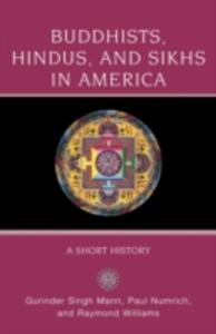 Buddhists, Hindus, and Sikhs in America: A Short History - cover