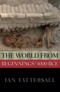 The World from Beginnings to 4000 BCE - Ian Tattersall - cover