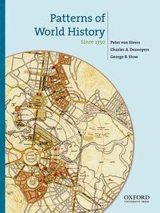 Patterns of World History, Volume 3: Since 1750 - Peter Von Sivers,Charles A Desnoyers,George B Stow - cover