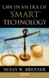 Law in an Era of Smart Technology - Susan Brenner - cover