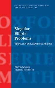 Singular Elliptic Problems: Bifurcation & Asymptotic Analysis - Marius Ghergu,Vicentiu Radulescu - cover