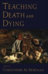 Teaching Death and Dying - Christopher M. Moreman - cover