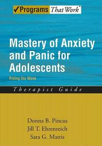 Mastery of Anxiety and Panic for Adolescents: Therapist Guide: Riding the Wave - Donna B. Pincus,Jill T. Ehrenreich,Sara G. Mattis - cover
