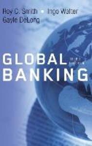 Global Banking - Roy C. Smith,Ingo Walter,Gayle DeLong - cover
