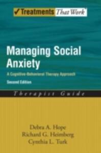 Managing Social Anxiety,Therapist Guide: A Cognitive-Behavioral Therapy Approach - Debra A. Hope,Richard G. Heimberg,Cynthia L. Turk - cover