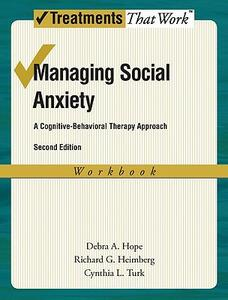 Managing Social Anxiety, Workbook: A Cognitive-Behavioral Therapy Approach - Debra A. Hope,Richard G. Heimberg,Cynthia L. Turk - cover
