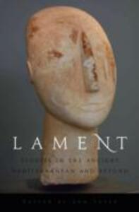 Lament: Studies in the Ancient Mediterranean and Beyond - cover
