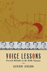 Voice Lessons: French Melodie in the Belle Epoque - Katherine Bergeron - cover