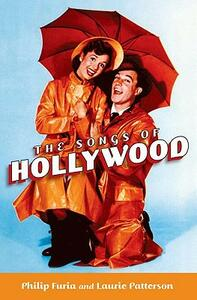 The Songs of Hollywood - Philip Furia,Laurie Patterson - cover