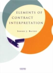 Elements of Contract Interpretation - Steven J. Burton - cover