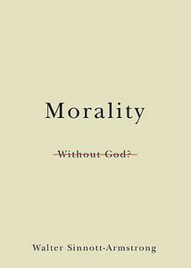 Morality Without God? - Walter Sinnott-Armstrong - cover