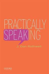 Practically Speaking - J Dan Rothwell - cover