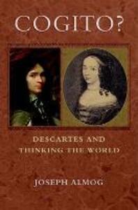 Cogito?: Descartes and Thinking the World - Joseph Almog - cover