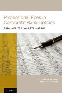 Professional Fees in Corporate Bankruptcies: Data, Analysis, and Evaluation - Lynn M. LoPucki,Joseph W. Doherty - cover
