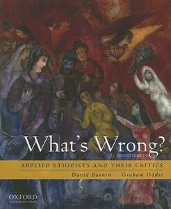 What's Wrong?: Applied Ethicists and Their Critics - David Boonin - cover