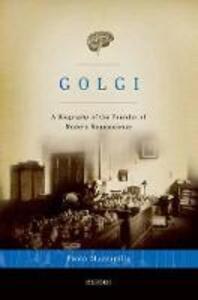 Golgi: A Biography of the Founder of Modern Neuroscience - Paolo Mazzarello - cover