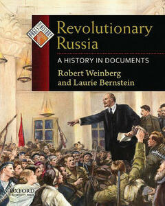 Revolutionary Russia: A History in Documents - Robert Weinberg,Laurie Bernstein - cover