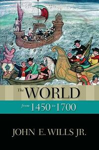 The World from 1450 to 1700 - John E. Wills - cover