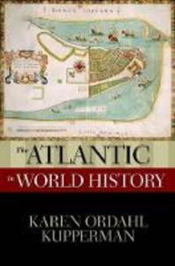 The Atlantic in World History - Karen Ordahl Kupperman - cover