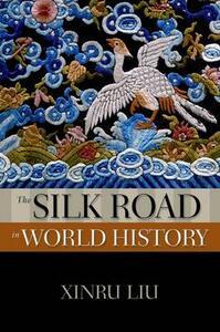 The Silk Road in World History - Xinru Liu - cover