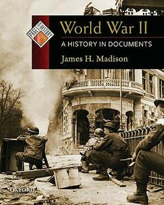 World War II: A History in Documents - James H Madison - cover
