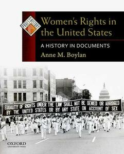 Women's Rights in the United States: A History in Documents - Anne M Boylan - cover