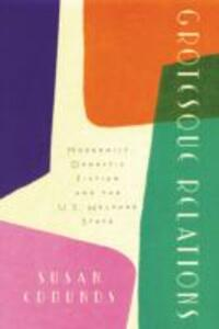 Grotesque Relations: Modernist Domestic Fiction and the U.S. Welfare State - Susan Edmunds - cover