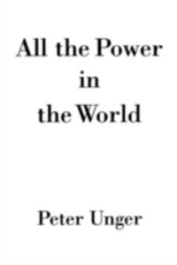 All the Power in the World - Peter Unger - cover