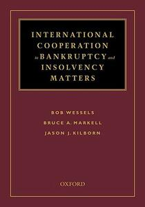 International Cooperation in Bankruptcy and Insolvency Matters - Bob Wessels,Bruce A. Markell,Jason Kilborn - cover