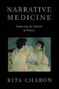 Narrative Medicine: Honoring the stories of illness - Rita Charon - cover