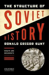 The Structure of Soviet History: Essays and Documents - Ronald Grigor Suny - cover