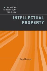 The Oxford Introductions to U.S. Law: Intellectual Property - Daniel Hunter - cover