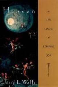 Heaven: The Logic of Eternal Joy - Jerry L. Walls - cover