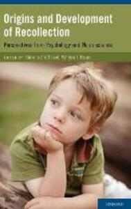 Origins and Development of Recollection: Perspectives from Psychology and Neuroscience - cover
