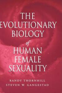 The Evolutionary Biology of Human Female Sexuality - Randy Thornhill,Steven W. Gangestad - cover