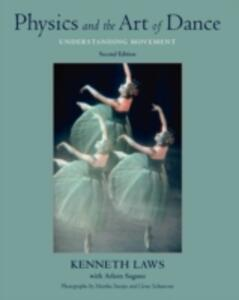 Physics and the Art of Dance: Understanding Movement - Kenneth Laws,Arleen Sugano - cover