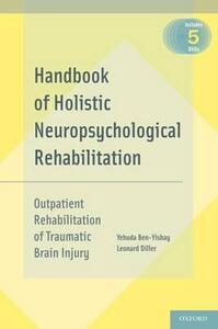 Handbook of Holistic Neuropsychological Rehabilitation: Outpatient Rehabilitation of Traumatic Brain Injury - Yehuda Ben-Yishay,Leonard Diller - cover